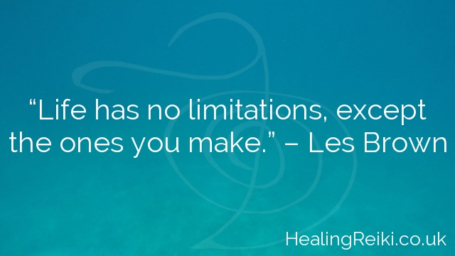 """Life has no limitations, except the ones you make."" – Les Brown"