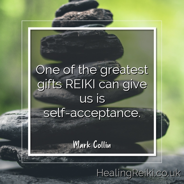 One of the greatest gifts Reiki can give us is self-acceptance